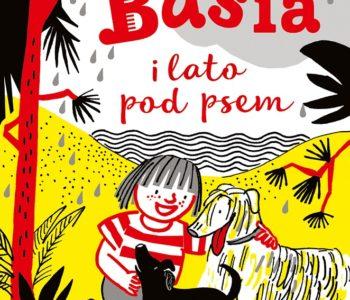Pierwsza powieść o przygodach Basi: Basia i lato pod psem