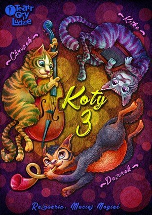 Koty Trzy. Spektakl w Katowicach