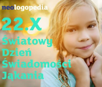 Światowy Dzień Świadomości Jąkania w Neologopedii - Bezpłatne konsultacje