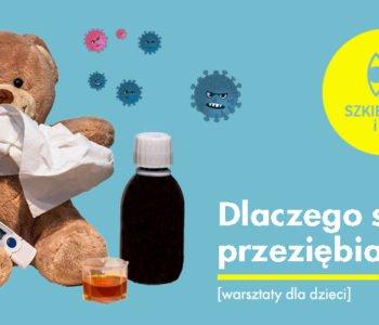 Dlaczego się przeziębiamy? Warsztaty dla dzieci