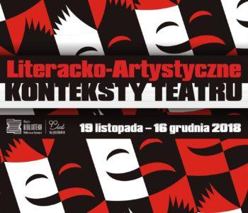 4. Sosnowiecka Jesień Teatralna: Literacko-artystyczne konteksty teatru