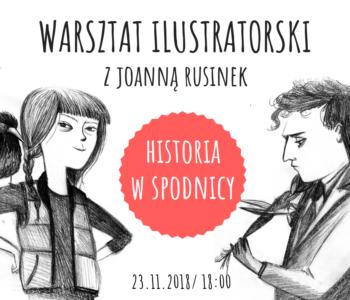 Warsztat ilustratorski z Joanną Rusinek. Historia w spódnicy – warsztat dla małych i dużych awanturnic