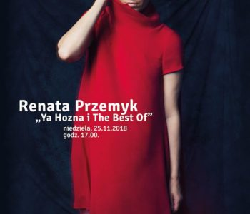Koncert: Renata Przemyk Ya Hozna i The Best Of