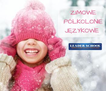 Zimowe półkolonie językowe z Leader School. Zapisy!