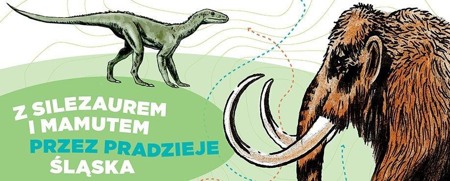 Z silezaurem i mamutem przez pradzieje Śląska. Gliwice