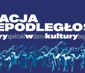 Teatr Kwestia Gustu z ZS nr 1 w Rybniku: Stacja Niepodległość