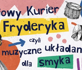 Radiowy Kurier Fryderyka, czyli muzyczne układanki dla smyka