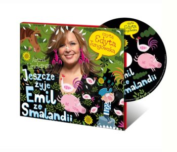 Jeszcze żyje Emil ze Smalandii - Edyta Jungowska czyta Astrid Lindgren