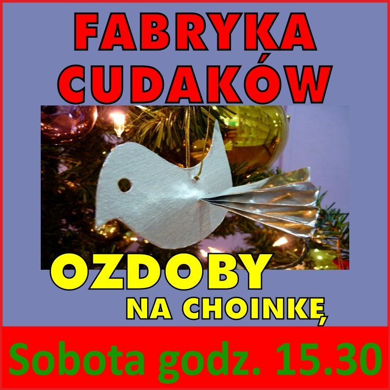 Fabryka Cudaków - Ozdoby na choinkę