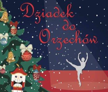 Spektakl baletowy Dziadek do orzechów