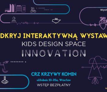 Odkryj interaktywną wystawę Kids Design Space. Innovation!