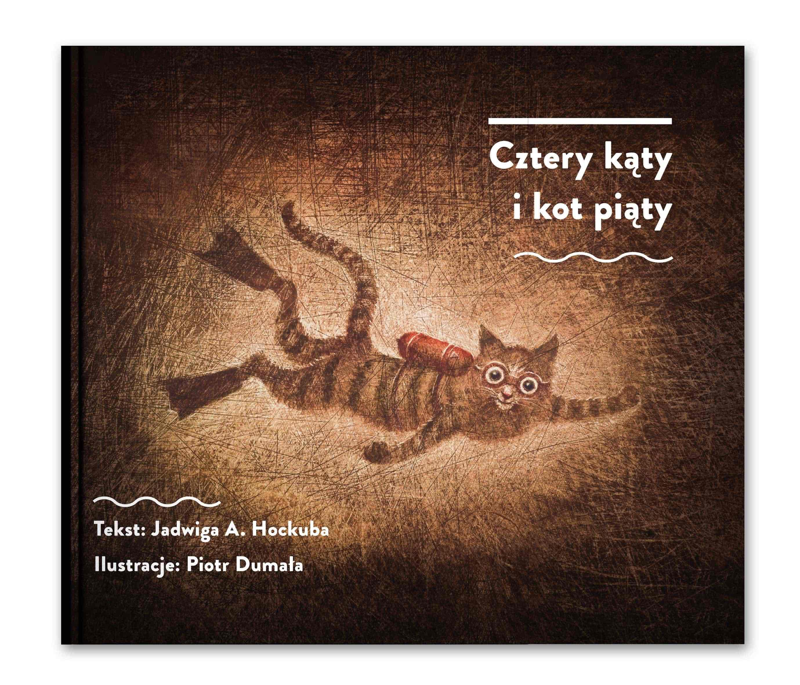 Cztery kąty i kot piąty Jadwigi Hockuby i Piotra Dumały – premiera książki 6 grudnia