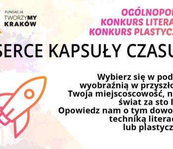 Ogólnopolska akcja społeczna – konkurs literacki i plastyczny Serce Kapsuły Czasu trwa!