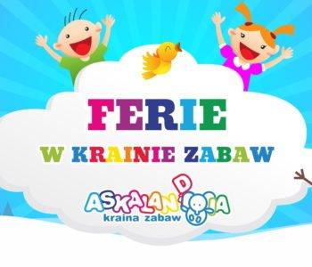 Ferie w Krainie Zabaw – 1. turnus 2020