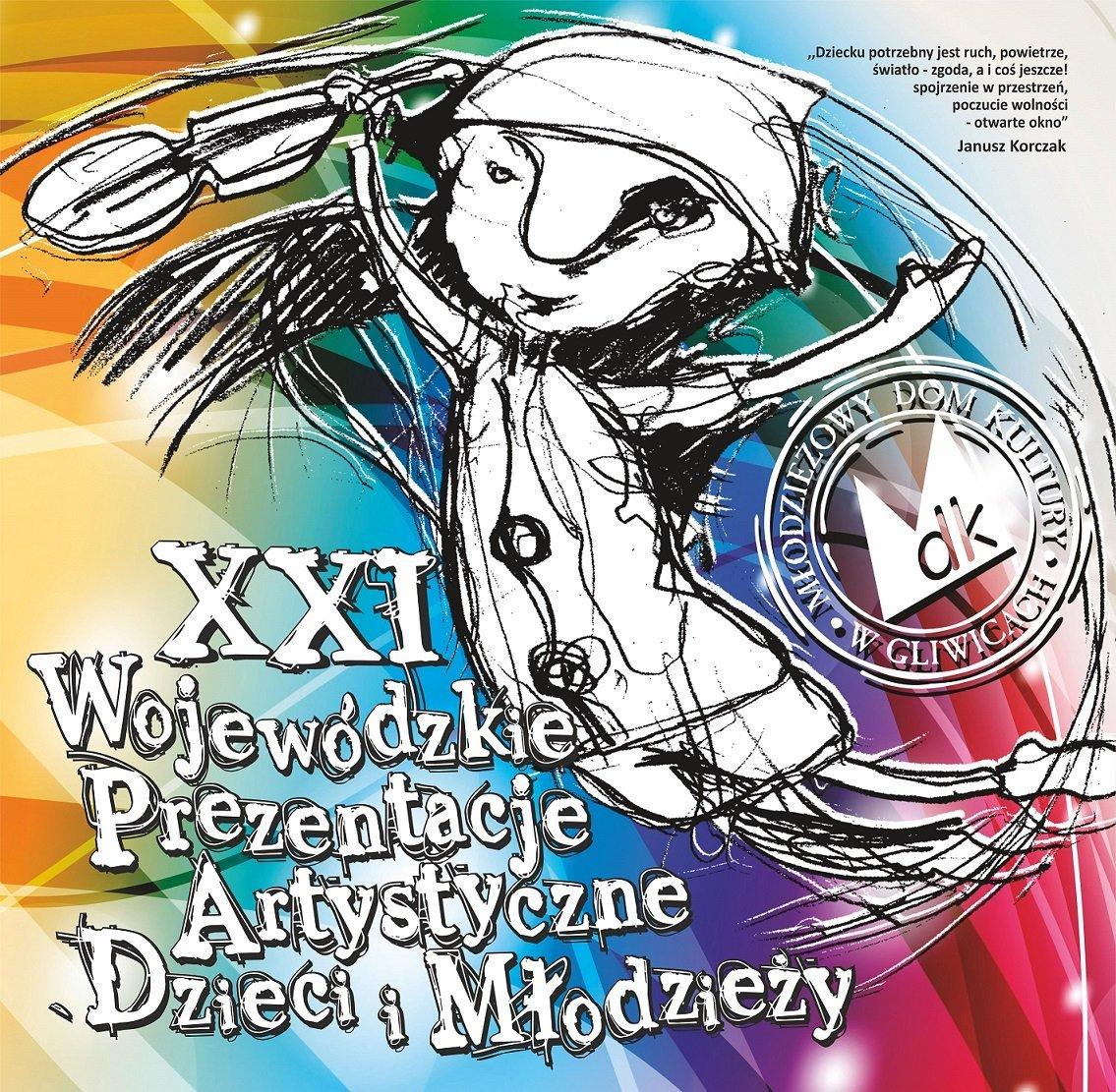 XXI Wojewódzkie Prezentacje Artystyczne Dzieci i Młodzieży. Gliwice