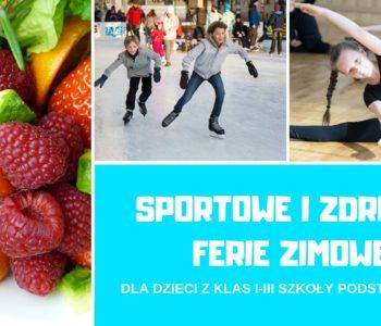 Sportowe i zdrowe - ferie zimowe