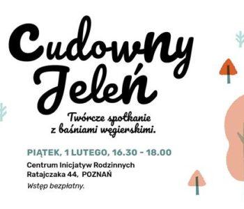 Cudowny Jeleń. Twórcze spotkanie z baśniami węgierskimi