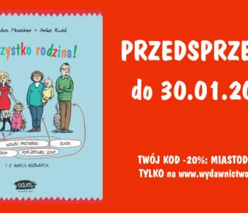 To wszystko rodzina. Przedsprzedaż książki! Dla czytelników Miasta Dzieci rabat 20%!