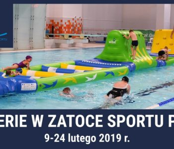 Ferie na basenie w Zatoce Sportu PŁ