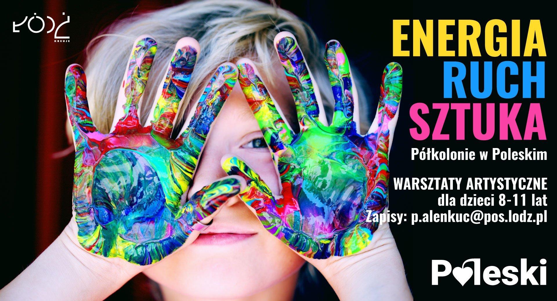 Ferie w Poleskim Ośrodku Sztuki: Energia-Ruch-Sztuka. Warsztaty artystyczne