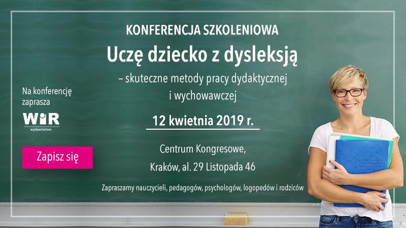 Konferencja: Uczę dziecko z dysleksją – skuteczne metody pracy dydaktycznej i wychowawczej