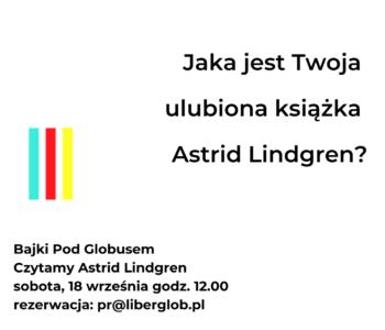 Bajki Pod Globusem: Czytamy Astrid Lindgren
