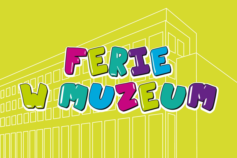 Ferie w Muzeum Górnośląskim