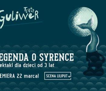 Teatr Lalek Guliwer zaprasza na Legendę o Syrence