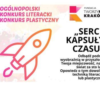 Ogólnopolska akcja społeczna - konkurs literacki i plastyczny Serce Kapsuły Czasu trwa!