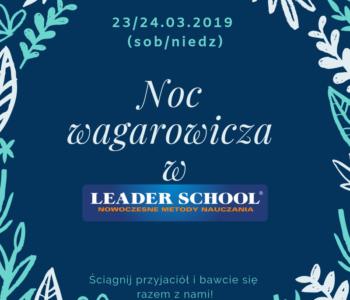Noc Wagarowicza w Leader School/Leonardo School