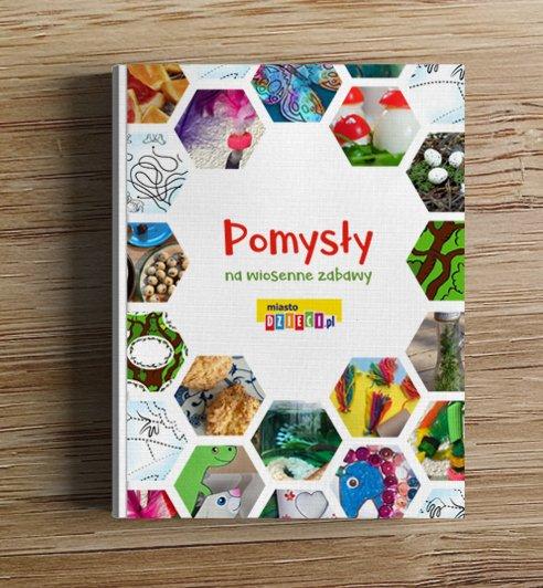 Pomysły na wiosenne zabawy - bezpłatny ebook dla rodziców