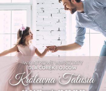 Królewna tatusia - warsztaty dla Ojców i Córek