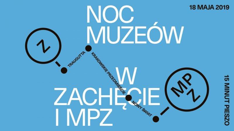 Noc Muzeów w Zachęcie i MPZ