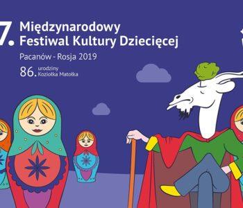 17. Międzynarodowy Festiwal Kultury Dziecięcej Pacanów – Rosja 2019