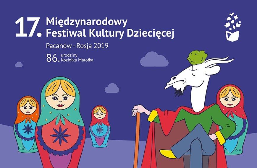 17. Międzynarodowy Festiwal Kultury Dziecięcej Pacanów - Rosja 2019