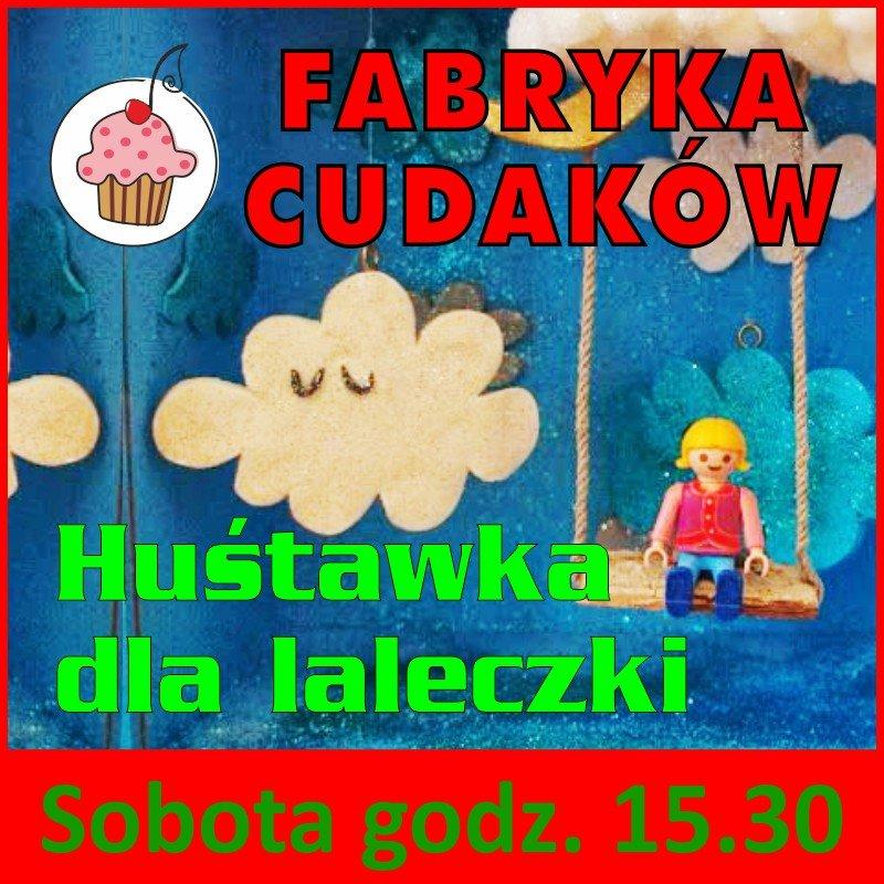 fabryka_cudakow_hustawka_dla_laleczki
