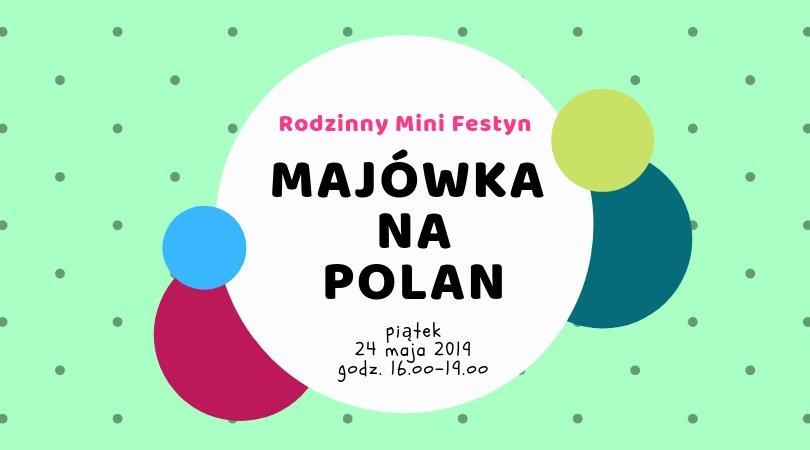 Majówka na Polan - rodzinny mini festyn