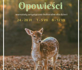 Leśne opowieści - wakacje w KK Wola