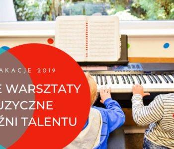 Muzyczna Kuźnia Talentu: Letnie warsztaty muzyczne w formie półkolonii