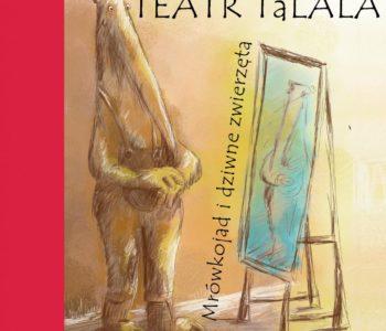 Mrówkojad i dziwne zwierzęta. Przedstawienie Teatru TaLALA