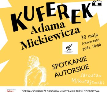 Jarosław Mikołajewski: Kuferek Mickiewicza – promocja książki w Muzeum Literatury