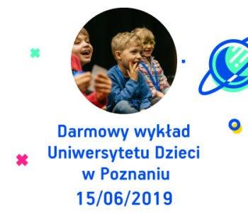 Darmowy wykład otwarty Uniwersytetu Dzieci