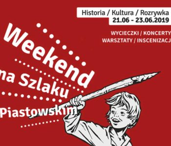 IV Weekend na Szlaku Piastowskim