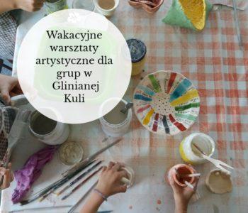 Warsztaty ceramiczne dla grup zorganizowanych