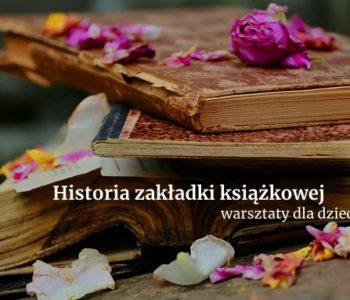 Historia zakładki książkowej – warsztaty kreatywne dla dzieci