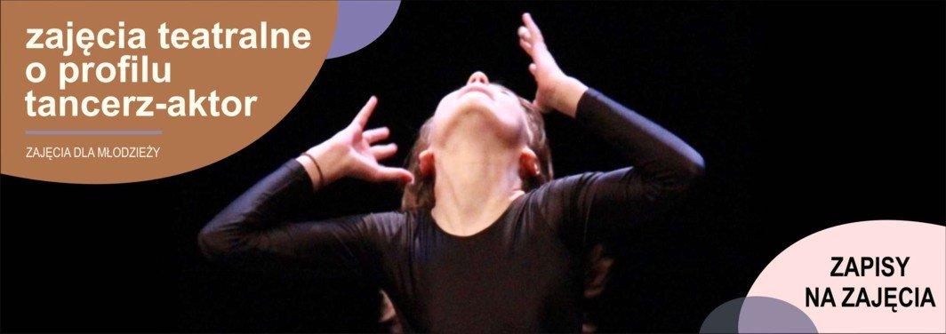 Rekrutacja - Zajęcia teatralne o profilu tancerz-aktor