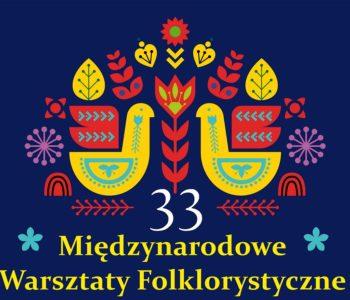 33. Międzynarodowe Warsztaty Folklorystyczne