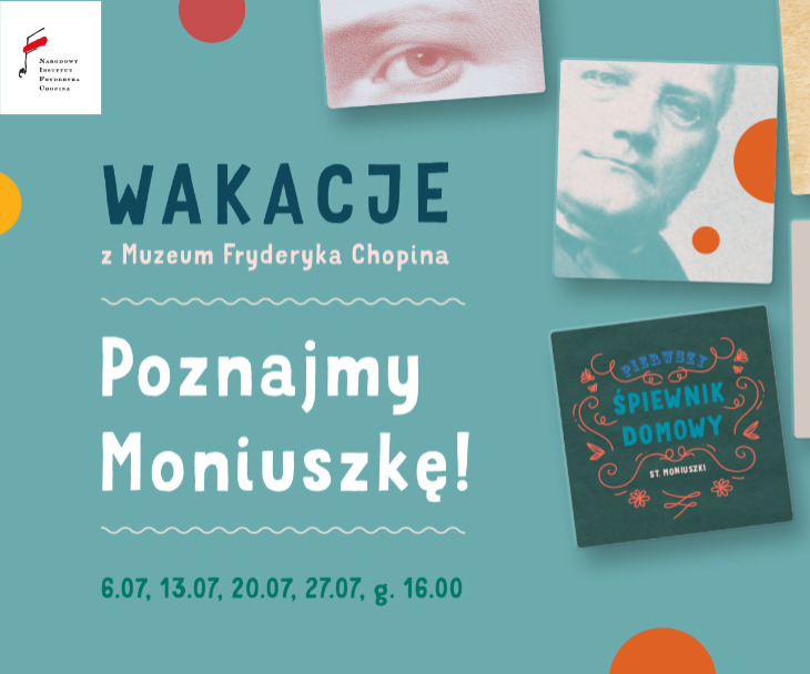Wakacje z Muzeum Fryderyka Chopina – Poznajmy Moniuszkę