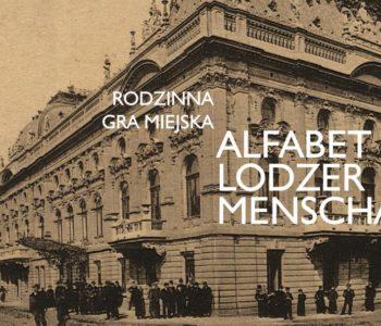 Rodzinna gra miejska Alfabet Lodzermenscha – Urodziny Łodzi