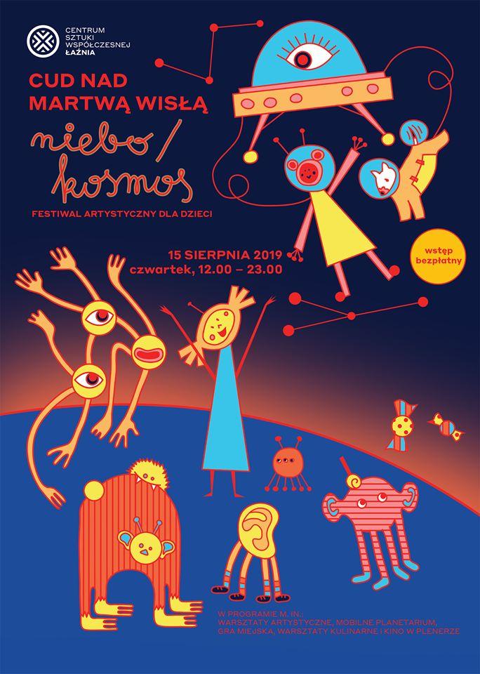 Cud Nad Martwą Wisłą Niebo/Kosmos - Festiwal artystyczny dla dzieci